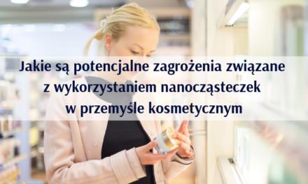 Jakie są potencjalne zagrożenia związane z wykorzystaniem nanocząsteczek w przemyśle kosmetycznym?