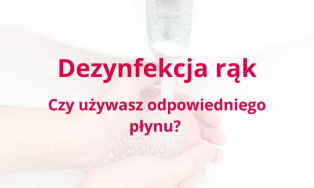 Dezynfekcja rąk – jak używać odpowiedniego płynu?